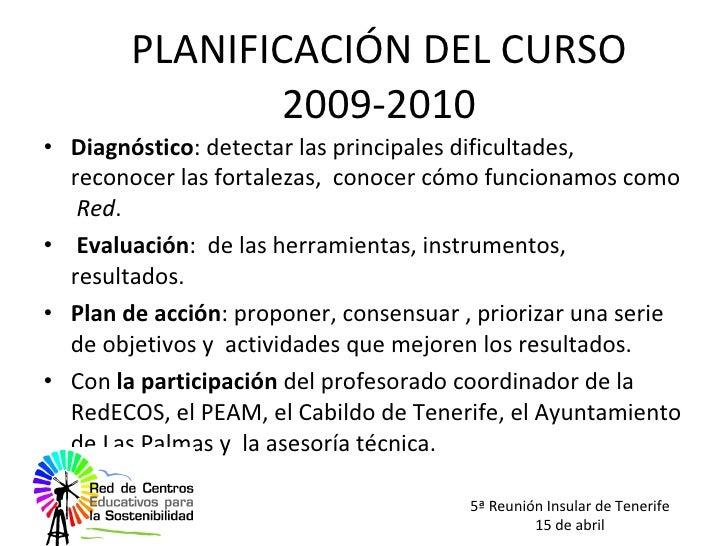 PLANIFICACIÓN DEL CURSO 2009-2010 <ul><li>Diagnóstico : detectar las principales dificultades, reconocer las fortalezas,  ...