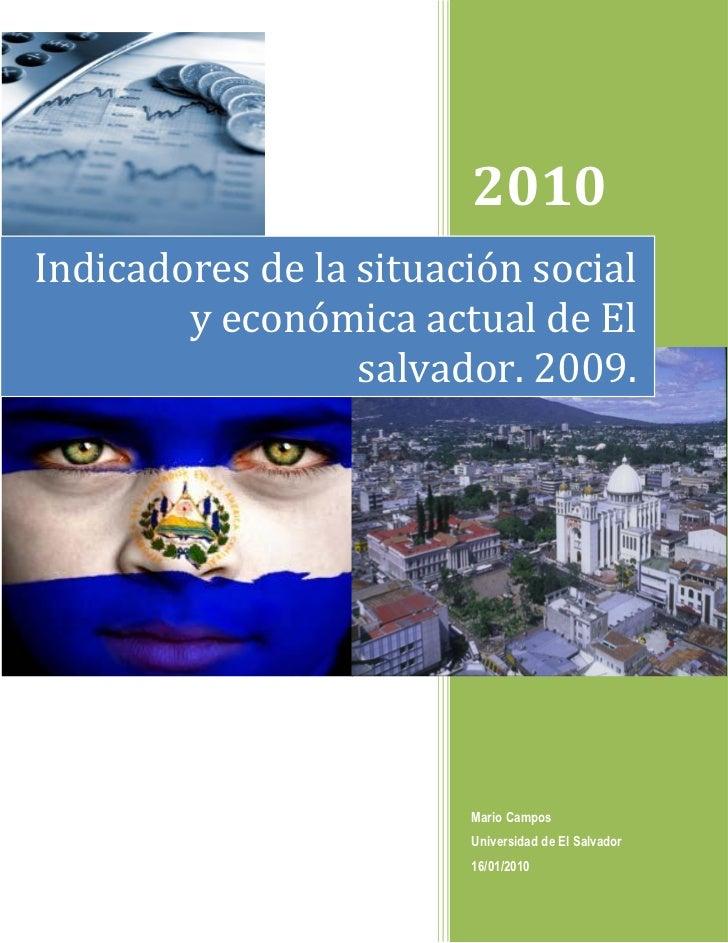 2010 Indicadores de la situación social         y económica actual de El                   salvador. 2009.                ...