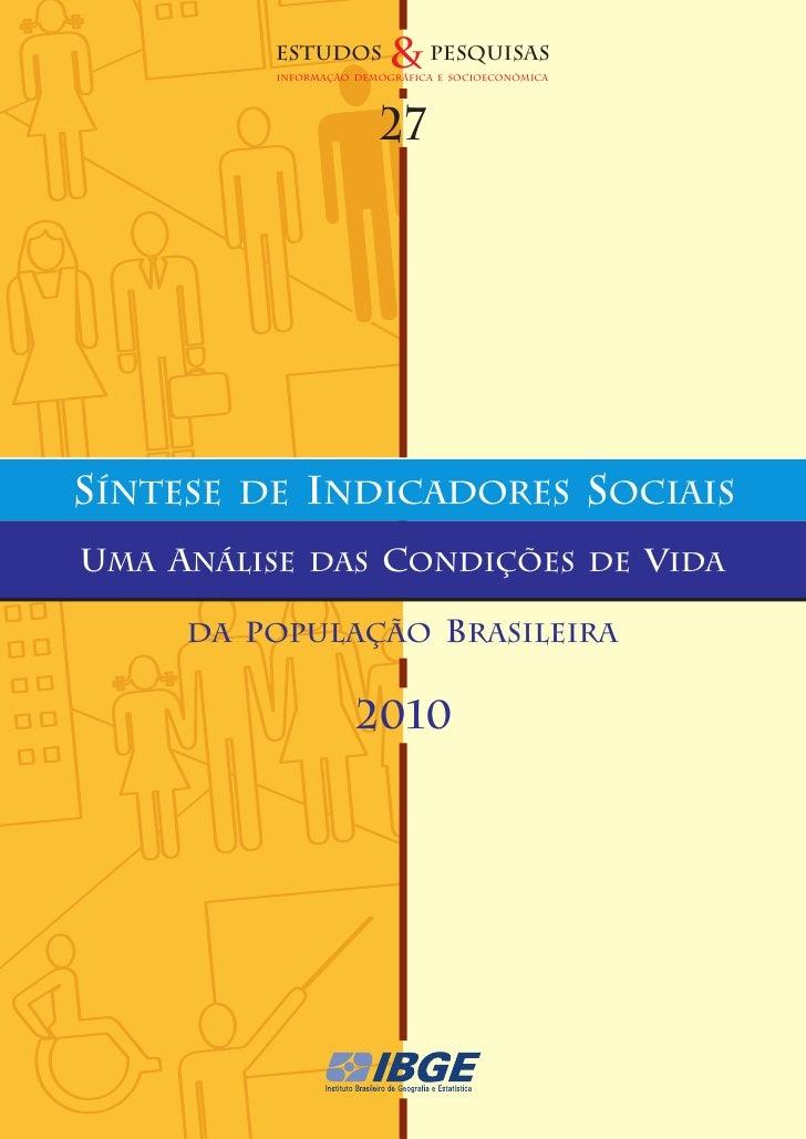 ESTUDOS         & pesquisas           INFORMAÇÃO DEMOGRÁFICA E SOCIoeconômica                         27SÍNTESE   DE   IND...