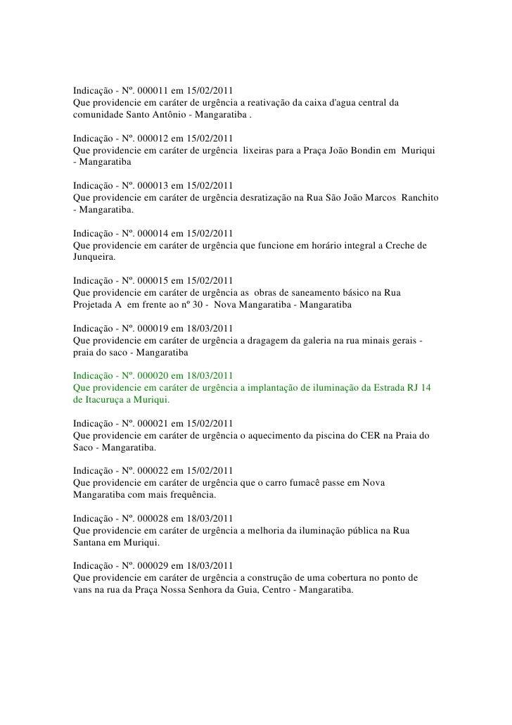 Indicação - Nº. 000011 em 15/02/2011Que providencie em caráter de urgência a reativação da caixa dagua central dacomunidad...