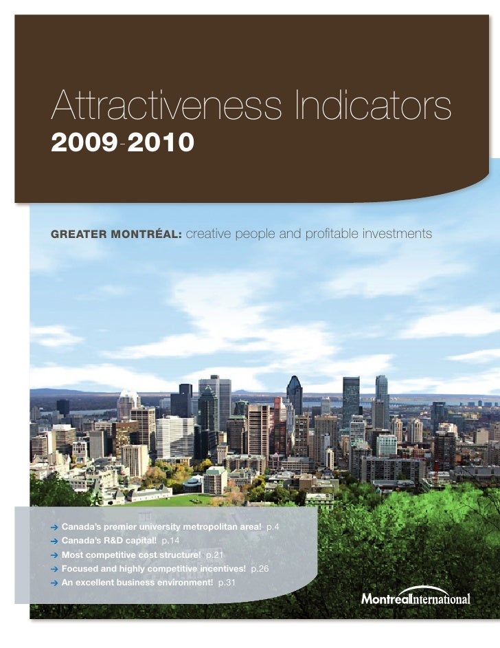 Attractiveness Indicators 2009-2010   Greater Montréal: creative people and profitable investments      Canada's premier u...