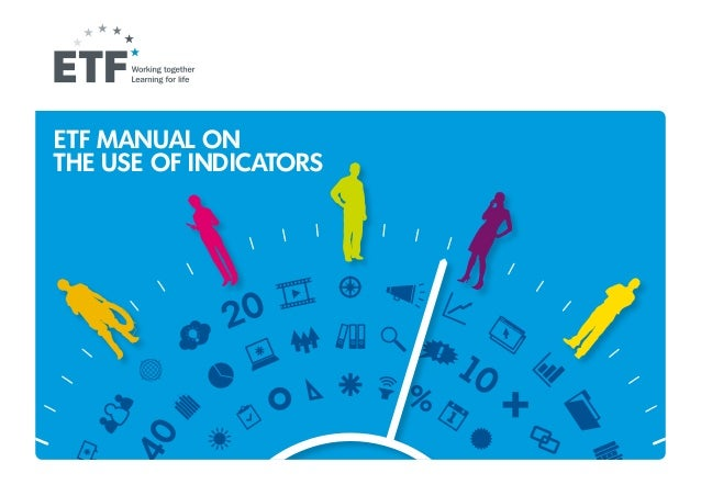 ETF Manual on the Use of Indicators