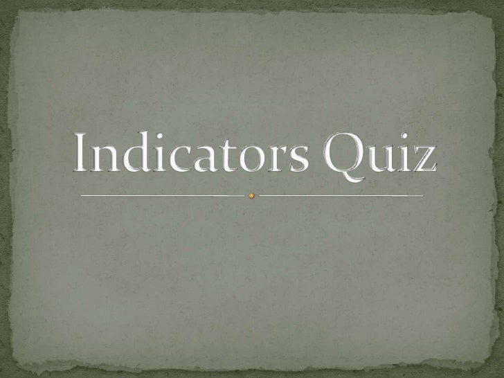Indicators Quiz<br />
