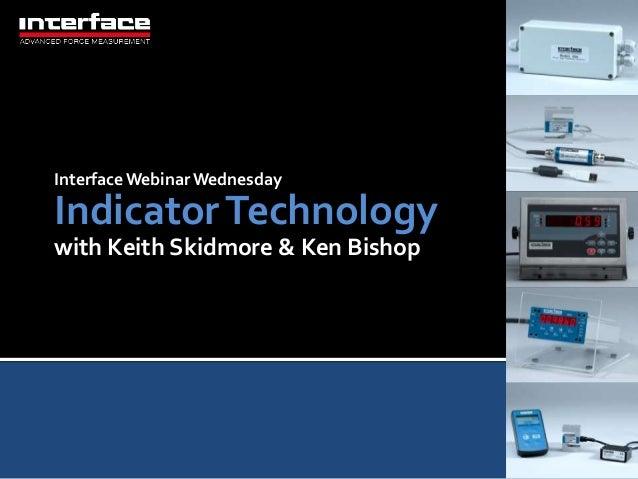 InterfaceWebinarWednesday IndicatorTechnology with Keith Skidmore & Ken Bishop