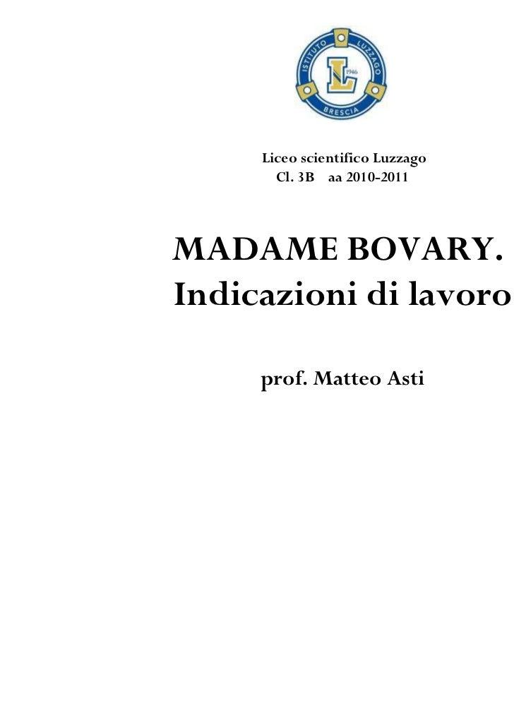 Liceo scientifico Luzzago       Cl. 3B aa 2010-2011MADAME BOVARY.Indicazioni di lavoro     prof. Matteo Asti