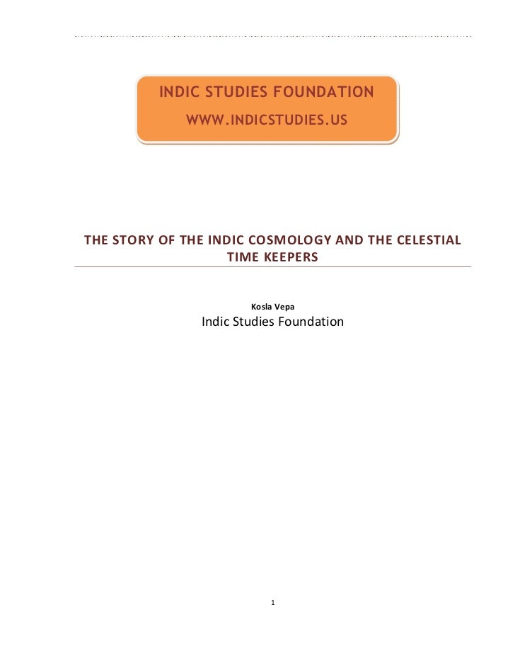INDIC STUDIES FOUNDATION             WWW.INDICSTUDIES.USTHE STORY OF THE INDIC COSMOLOGY AND THE CELESTIAL                ...