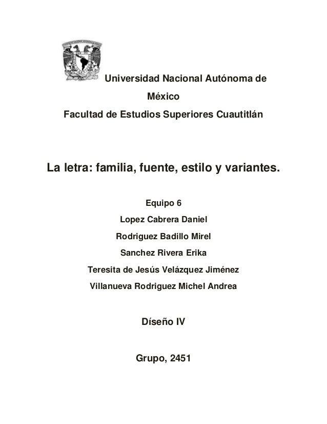 Universidad Nacional Autónoma de                     México   Facultad de Estudios Superiores CuautitlánLa letra: familia,...