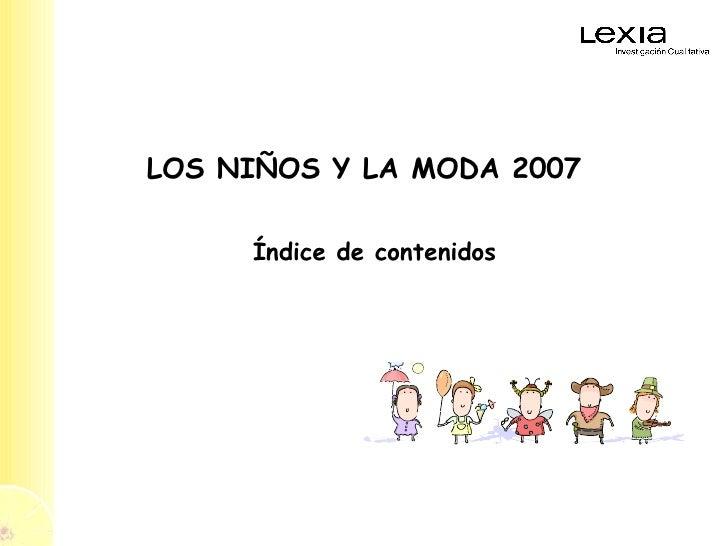 LOS NIÑOS Y LA MODA 2007 Índice de contenidos