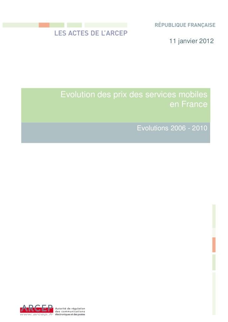 11 janvier 2012Evolution des prix des services mobiles                              en France                    Evolution...