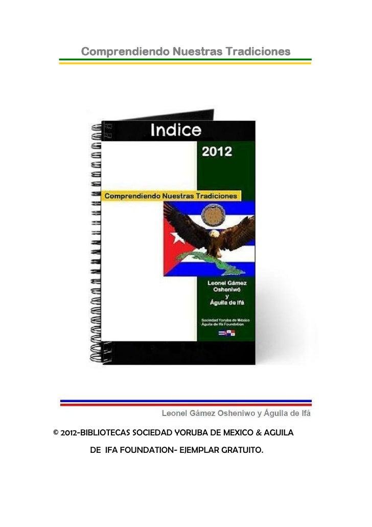 © 2012-BIBLIOTECAS SOCIEDAD YORUBA DE MEXICO & AGUILA        DE IFA FOUNDATION- EJEMPLAR GRATUITO.