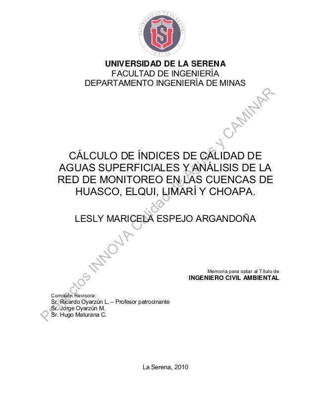 UNIVERSIDAD DE LA SERENA FACULTAD DE INGENIERÍA DEPARTAMENTO INGENIERÍA DE MINAS CÁLCULO DE ÍNDICES DE CALIDAD DE AGUAS SU...