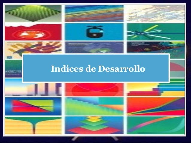 Indices de Desarrollo