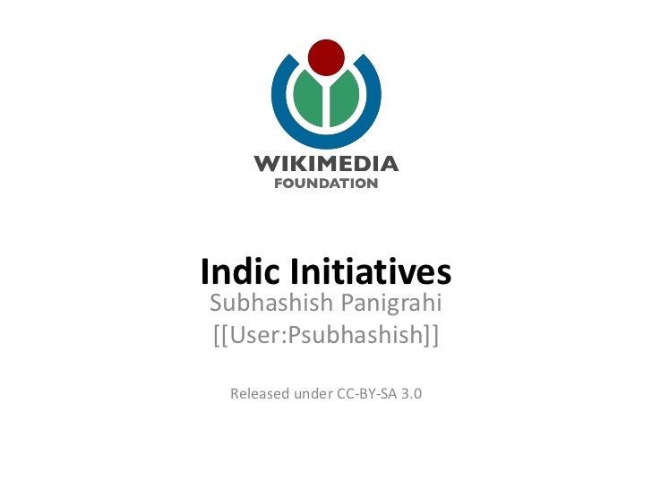 Indic InitiativesSubhashish Panigrahi[[User:Psubhashish]]  Released under CC-BY-SA 3.0