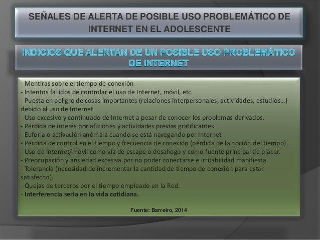 SEÑALES DE ALERTA DE POSIBLE USO PROBLEMÁTICO DE INTERNET EN EL ADOLESCENTE - Mentiras sobre el tiempo de conexión - Inten...