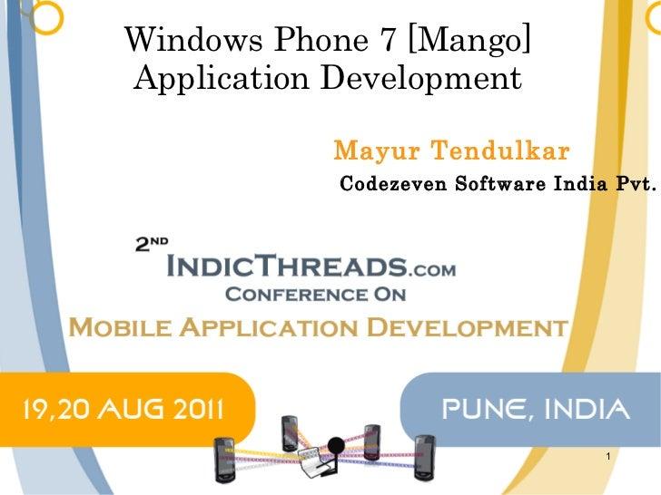 Windows Phone 7 [Mango] Application Development Mayur Tendulkar Codezeven Software India Pvt. Ltd.
