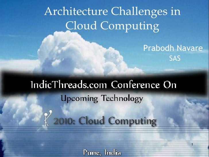 Architecture Challenges in    Cloud Computing                   Prabodh Navare                         SAS                ...