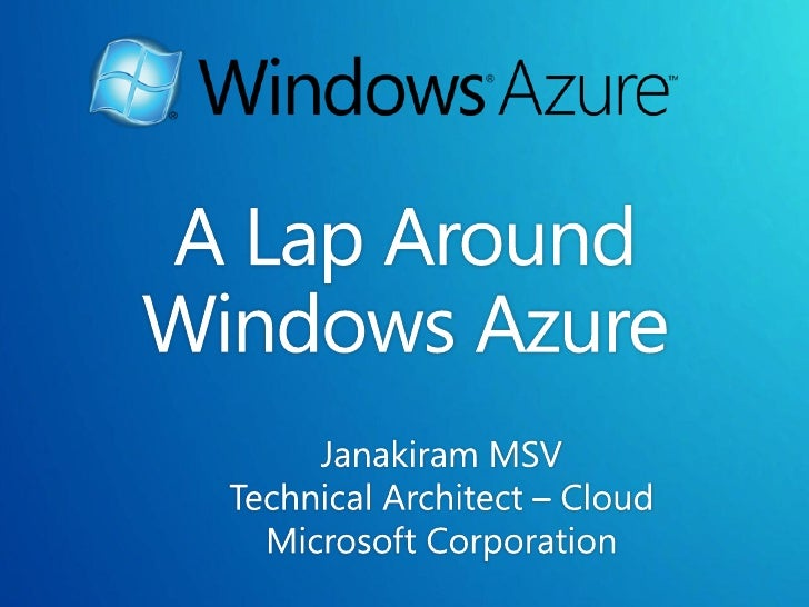 Windows Azure is an internet-scale cloud services platform hosted in Microsoft data centers around the world, proving a si...