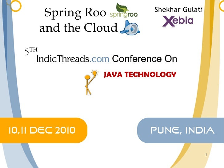 Spring Roo and the Cloud (Tutorial) [5th IndicThreads.com Conference On Java, Pune, India]
