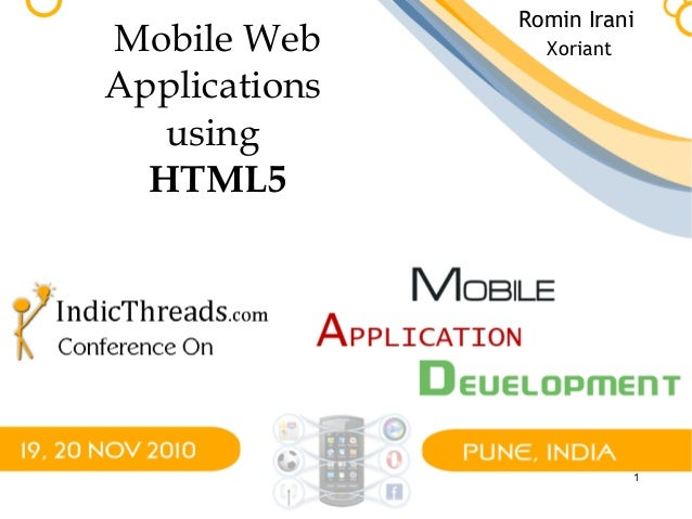 1 Mobile Web Applications using HTML5 Romin Irani Xoriant