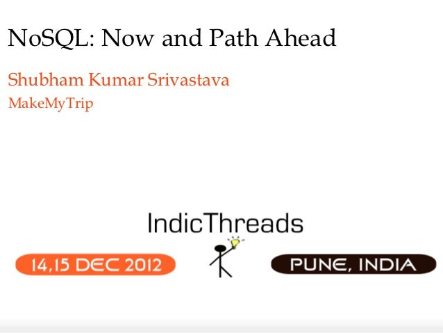 Indic threads pune12-nosql now and path ahead