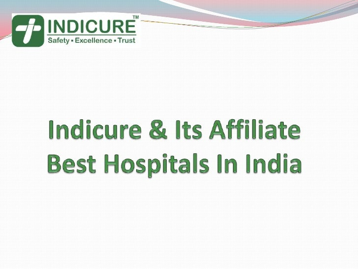 Indicure & Its Affiliate Best Hospitals In India<br />