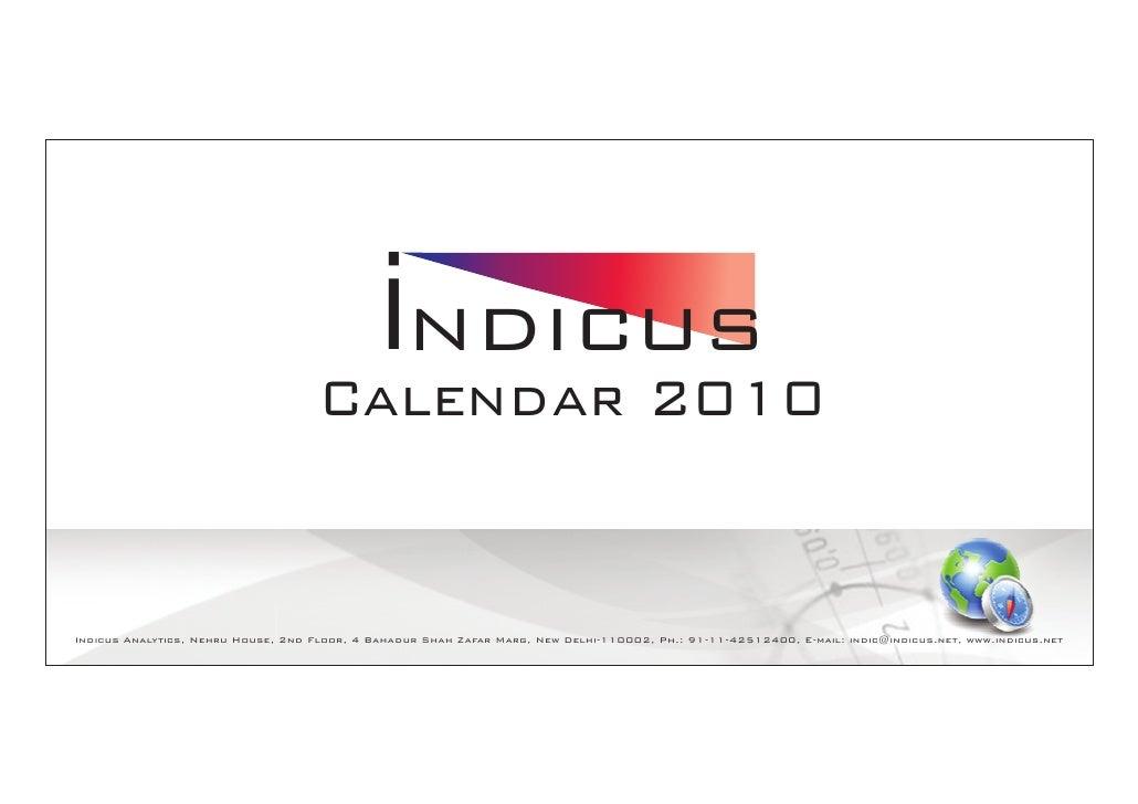 iNDICUS                                      Calendar 2010   Indicus Analytics, Nehru House, 2nd Floor, 4 Bahadur Shah Zaf...