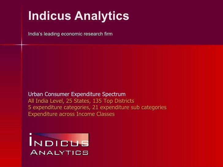 Indicus Analytics India's leading economic research firm Urban Consumer Expenditure Spectrum All India Level, 25 States, 1...