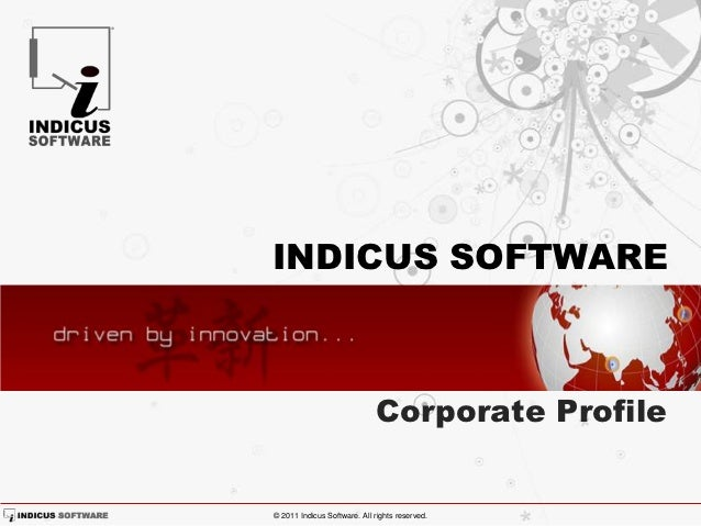 INDICUS SOFTWARE                             Corporate Profile© 2011 Indicus Software. All rights reserved.