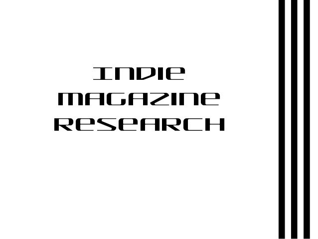 Indie magazine research
