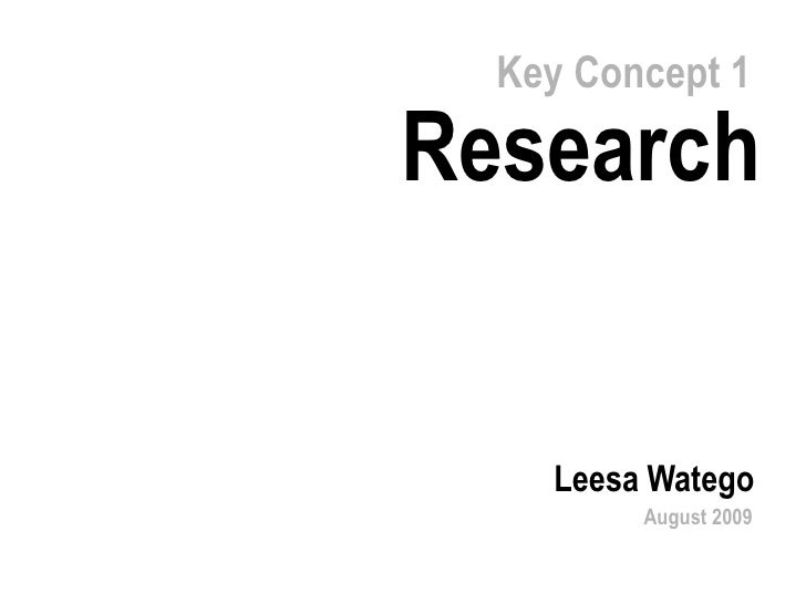 Key Concept 1 Research Leesa Watego August 2009