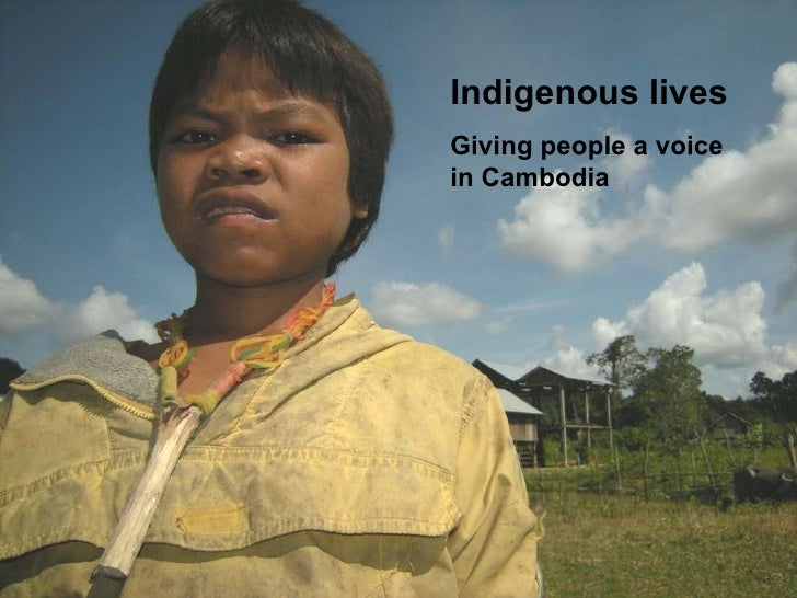 Indigenous lives Giving people a voice in Cambodia