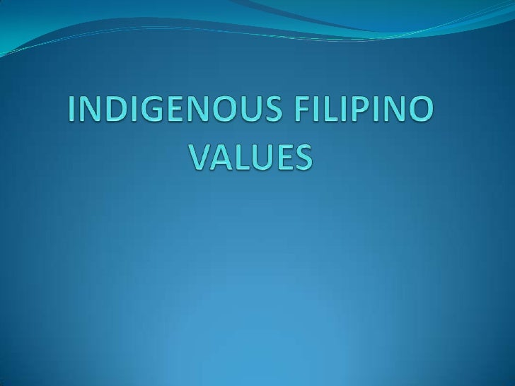 sikolohiyang filipino the indigenous filipino values Scale (fos), and the filipino values scale (fvs)  native 'philippine,  lainguages the , goal of sikolohiyang pilipinb is to examine psychologicat.