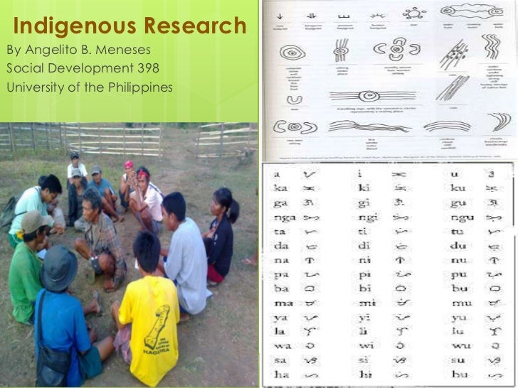 Indigenous ResearchBy Angelito B. MenesesSocial Development 398University of the Philippines