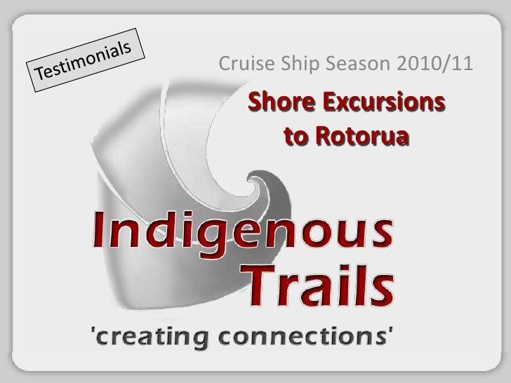 Indigenous Trails testimonials Rotorua Cruise Ship Season 2010 / 2011
