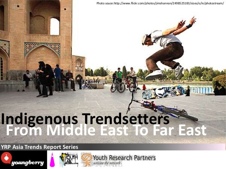(youth research partners) Indigenous trendsetters from middle east to far east