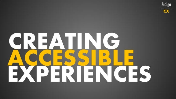 Creating Accessible Experiences