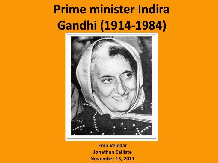 Prime minister Indira Gandhi (1914-1984)         Emir Veledar       Jonathan Calliste      November 15, 2011