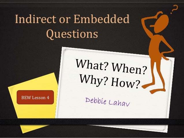 Indirect or Embedded Questions BEW Lesson 4