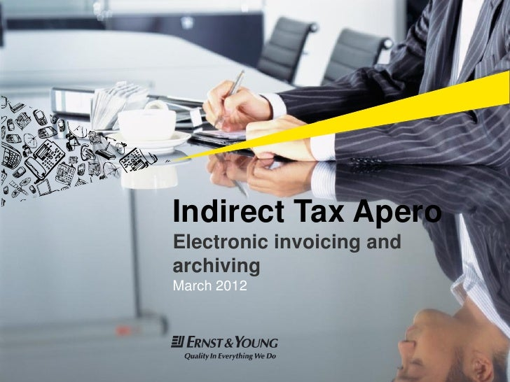 Indirect Tax Apero                    Electronic invoicing and                    archiving                    March 2012E...