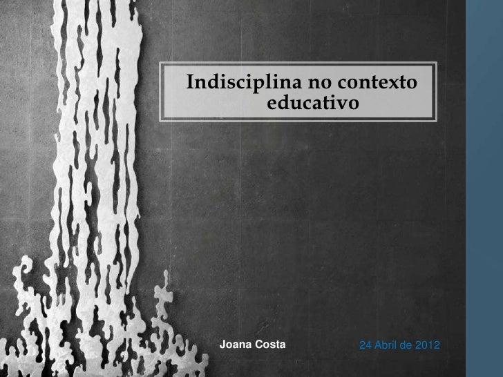 Indisciplina no contexto escolar
