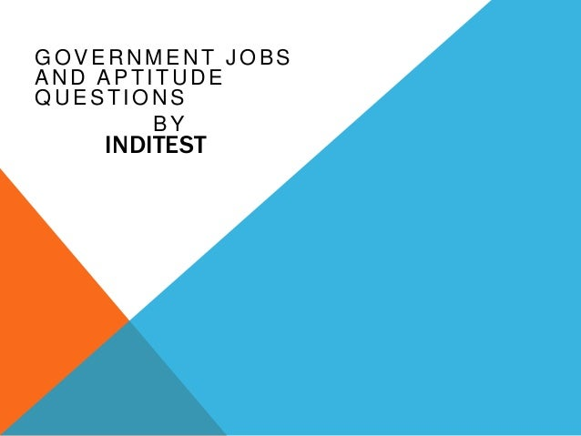 GOVERNMENT JOBS AND APTITUDE QUESTIONS BY  INDITEST