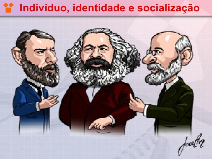 Indivíduo, identidade e socialização