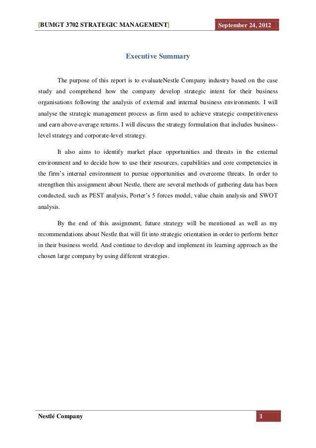 [BUMGT 3702 STRATEGIC MANAGEMENT] September 24, 2012Nestlé Company 1Executive SummaryThe purpose of this report is to eval...