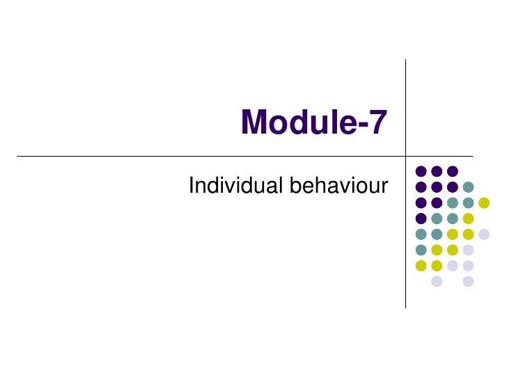 Module-7Individual behaviour
