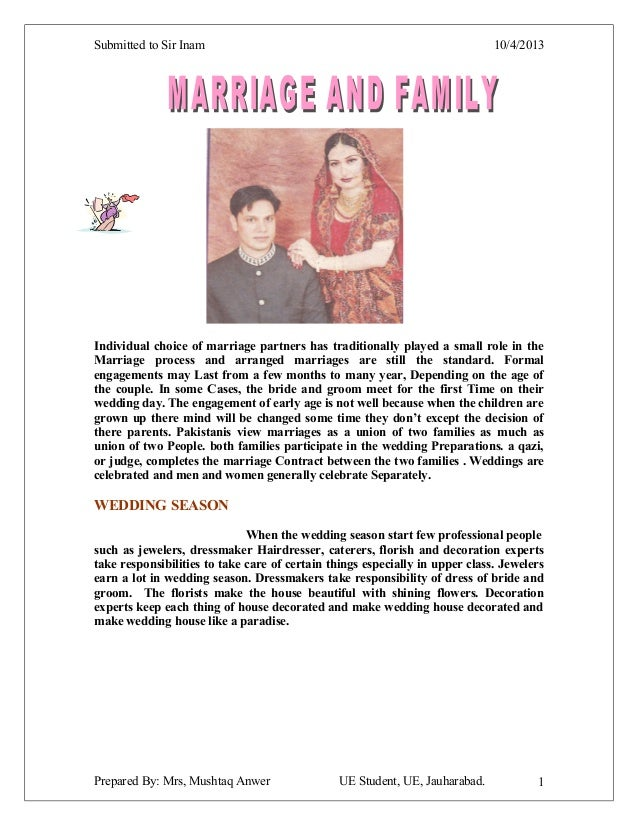 Submitted to Sir Inam 10/4/2013 Individual choice of marriage partners has traditionally played a small role in the Marria...