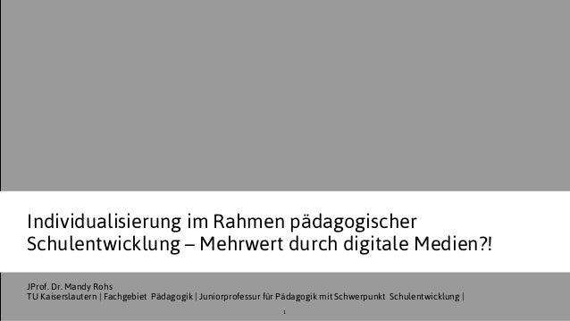 JProf. Dr. Mandy Rohs TU Kaiserslautern   FachgebietPädagogik   Juniorprofessur für Pädagogik mit SchwerpunktSchulentwic...