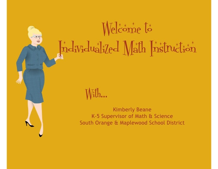 Welcome to Individualized Math Instruction        With…                 Kimberly Beane         K-5 Supervisor of Math & Sc...