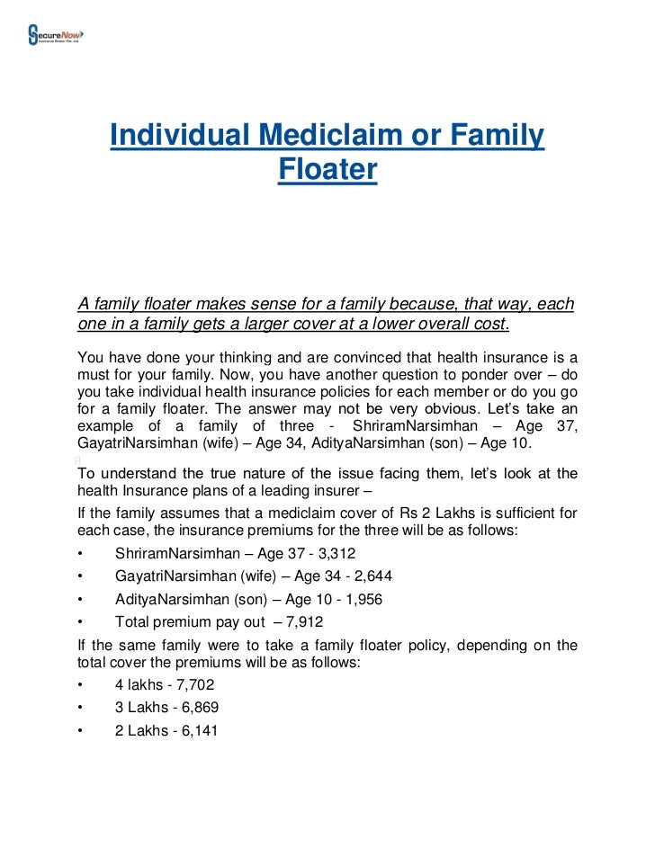 Individual Mediclaim or Family                 FloaterA family floater makes sense for a family because, that way, eachone...