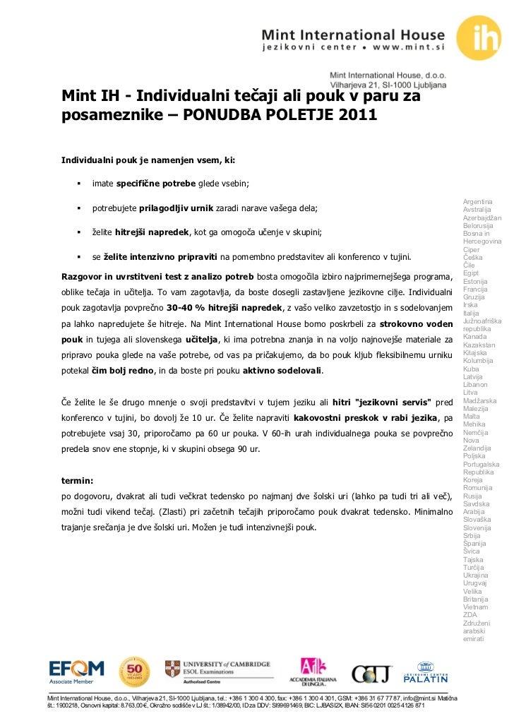 Mint IH - Individualni tečaji ali pouk v paru za     posameznike – PONUDBA POLETJE 2011     Individualni pouk je namenjen ...