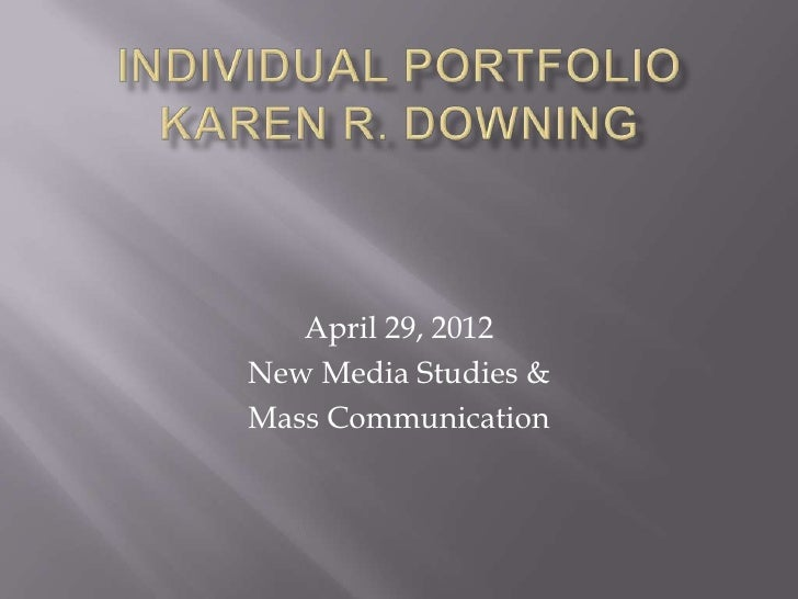 April 29, 2012New Media Studies &Mass Communication